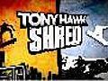 TonyHawkShredDebutTrailer