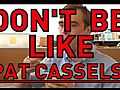 DontBeLikePatCassels