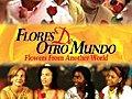 FloresDeOtroMondoFlowersFromAnotherWorld