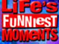 LifesFunniestMoments