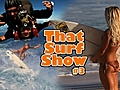 ThatSurfShow3BackdoorSessionJohnFlorence