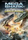 MegaSharkvsCrocosaurus2010