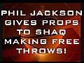 PhilJacksonGivesPropsToShaqsFreethrowsHD