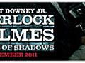 SherlockHolmesAGameofShadowsTrailer